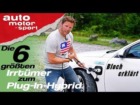 Die 6 größten Irrtümer zum Plug-In-Hybrid - Bloch erklärt #42 |auto motor und sport