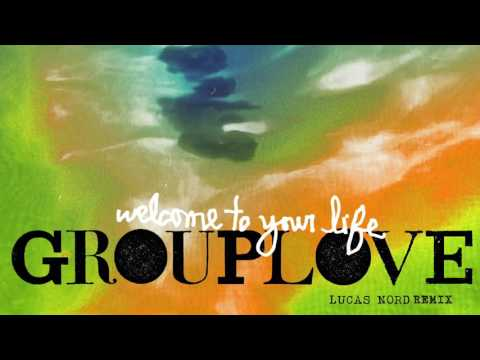 Grouplove - Welcome To Your Life (Lucas Nord Remix) [Official Audio]