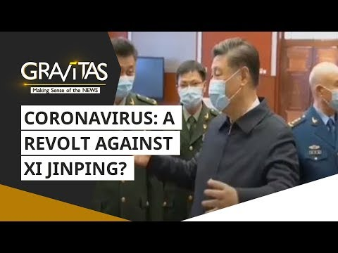 Gravitas: Wuhan Coronavirus: A revolt against Xi Jinping? from YouTube · Duration:  5 minutes 3 seconds