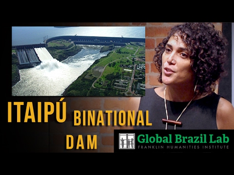 Global Brazil Lab | Itaipú Binational Dam Energy Project