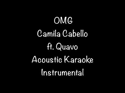 Camila Cabello ft. Quavo - OMG Acoustic Karaoke Instrumental