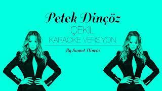 Petek Dinçöz - Çekil Karaoke Versiyon