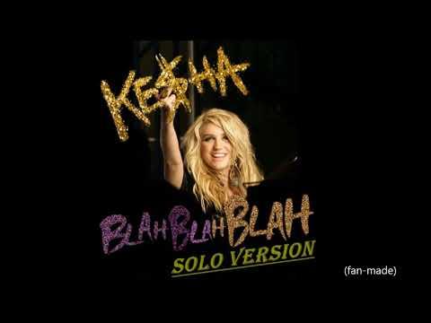 Kesha  Blah Blah Blah Solo Version 2010 WITHOUT 3OH!3