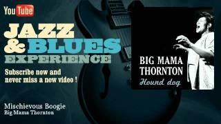 Big Mama Thornton - Mischievous Boogie - JazzAndBluesExperience