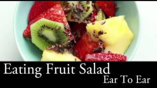 Binaural Asmr Eating Fruit Salad L Mouth Sounds, Eating Sounds
