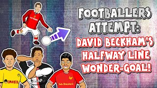 ↗️FOOTBALLERS ATTEMPT: David Beckham's Halfway Line Goal!↗️ (Feat Sancho, Suarez, Ronaldo and more!)