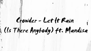 Crowder - Let It Rain (Is There Anybody) Ft. Mandisa (Lyric Video)
