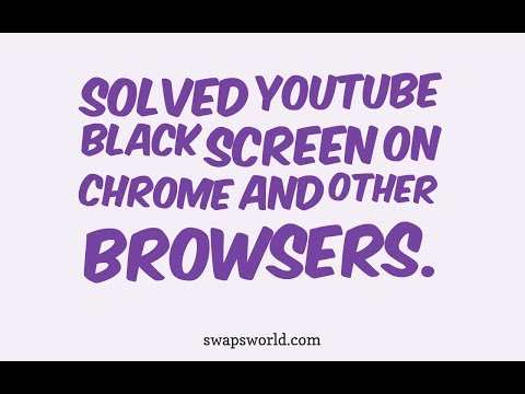 Solve YouTube Black Screen Fix On Google Chrome  And Other Browsers