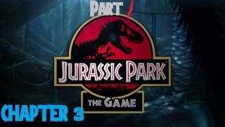 Jurassic Park The Game - Chapter 3 - Part 1