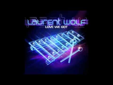 Laurent Wolf - Love We Got (Brown Sugar _ Kid Shakers remix)