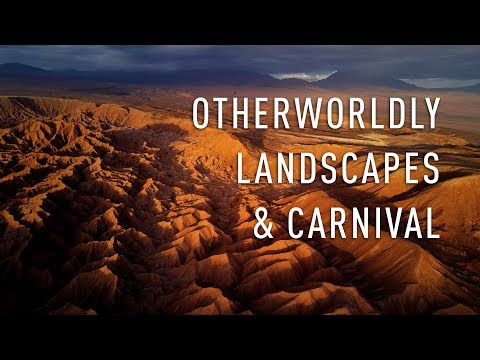 A Travel Photographer's Diary – Otherworldly landscapes & Carnival