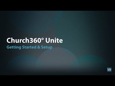 Church360° Unite: Getting Started & Setup