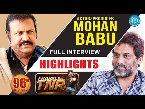 Actor Mohan Babu Interview - Highlights || Frankly With TNR | Talking Movies With iDream