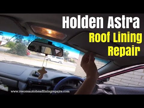 Replacing a Headliner on Holden Astra 97   ROOF LINING REPAIR   HOW TO