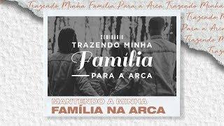 Mantendo a Minha Família na Arca - Apa. Rosângela | 28/09