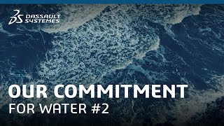 Our Commitment for Water #2 - Dassault Systèmes