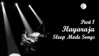 Ilayaraja Sleeping Songs | Ilayaraja Night Sleeping Melody Songs | Ilayaraja Night Melodies | Part-1