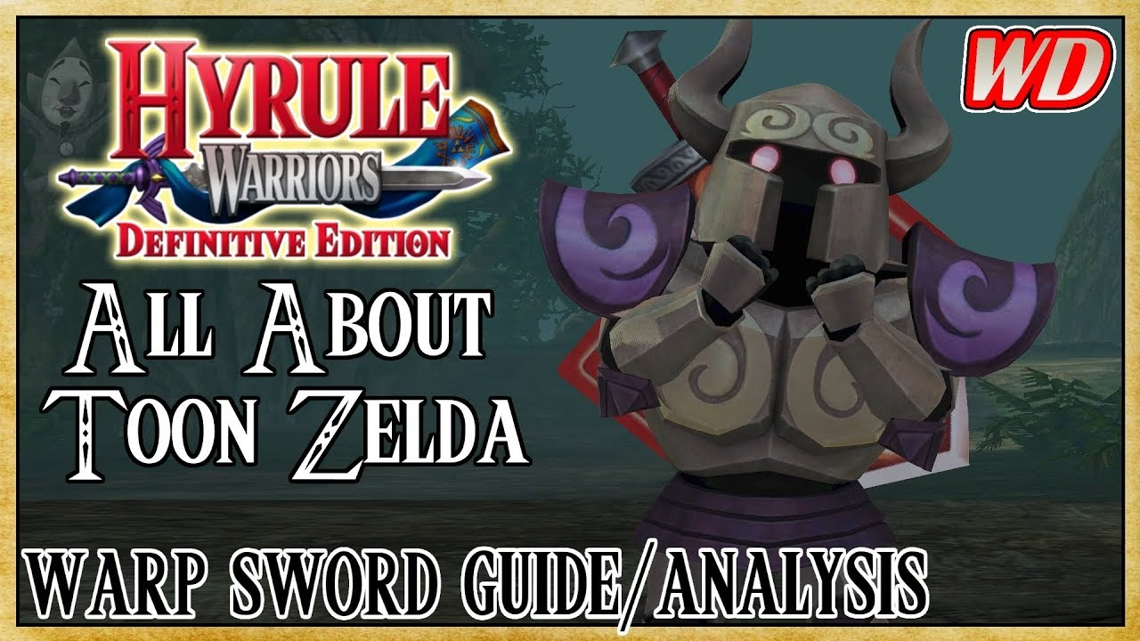 All About Toon Zelda Warp Sword Guide Analysis Hyrule Warriors Definitive Edition Keep Rollin Youtube