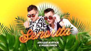 Аркадій Войтюк & Misha Dimov – Senorita (Official Audio)