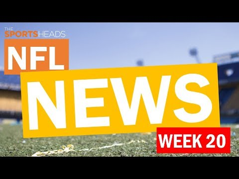 The SportsHeads | NFL Week 20: News and Catch Up