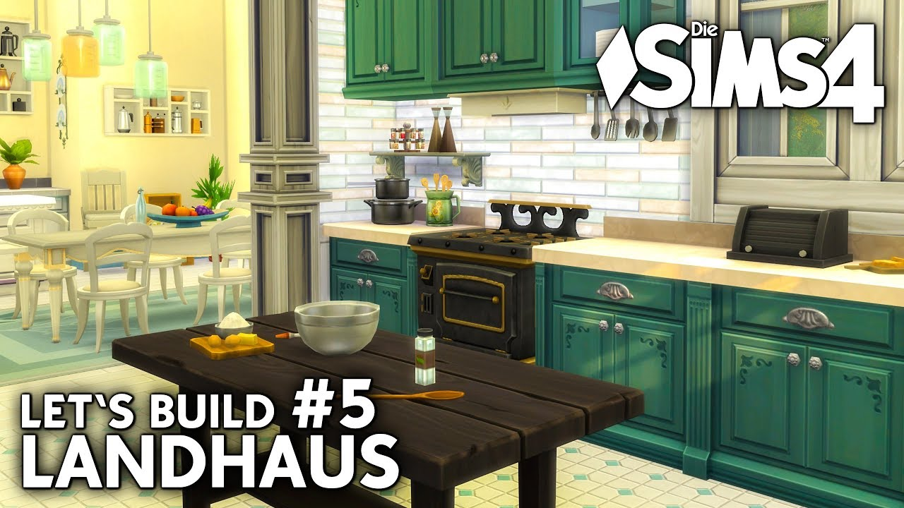 Die Sims 4 Haus bauen | Landhaus #5: Küche einrichten (deutsch)