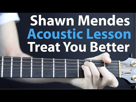 Treat You Better: Shawn Mendes Acoustic Guitar Lesson EASY