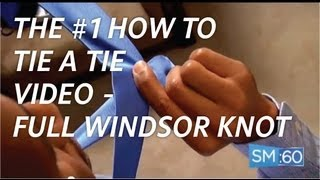 How To Tie A Full Windsor (Big) Knot | Style Minute - Ep 032