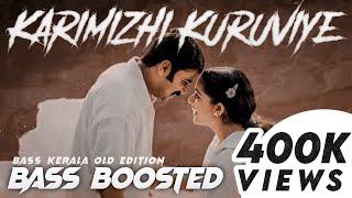Karimizhi Kuruviye | BASS BOOSTED | Meeshamadhavan | bass Kerala