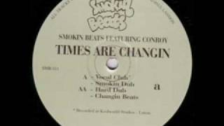 Smokin Beats ft. Conroy - Times Are Changin