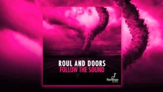 Roul and Doors - Follow The Sound (Original Mix) HQ