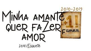 Minha Amante Quer Fazer Amor (Comédia Da Bahia)