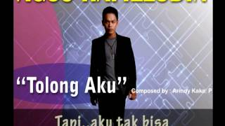 AGUS HAFILUDDIN - Tolong Aku (Lyrics Video)