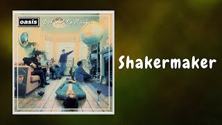 Oasis - Shakermaker (Lyrics)