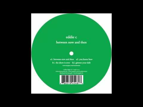Eddie C. - The Show Is Over