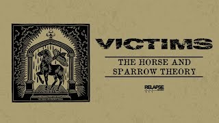 VICTIMS - The Horse and Sparrow Theory [FULL ALBUM STREAM]