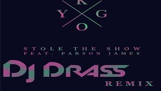 KYGO- Stole The Show feat. Parson James (Dj Drass remix)