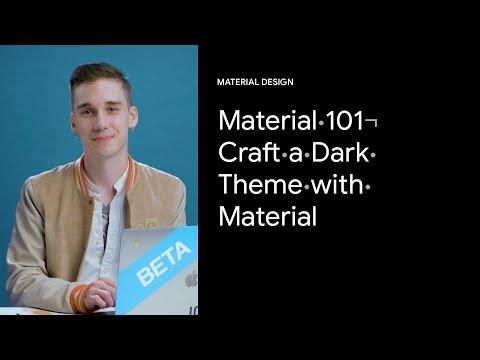 Craft a dark theme with Material Design  | Google Design Tutorials