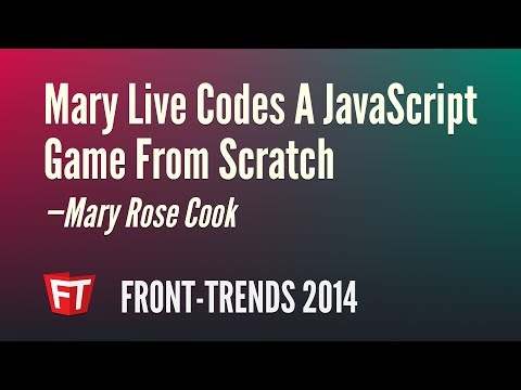Mary Live Codes A JavaScript Game From Scratch – Mary Rose Cook / Front-Trends 2014