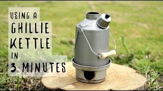 Ghillie Kettle - In 3 Minutes