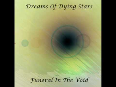 Dreams Of Dying Stars - Funeral In The Void