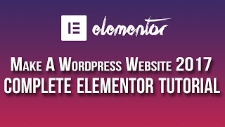 Elementor Page Builder Tutorial - How To Create A Wordpress Website 2017
