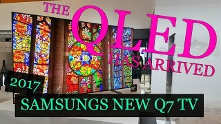 the 2017 samsung q7 qled tv a first look