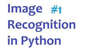 Image Recognition and Python Part 1(Sample code for this series: http://pythonprogramming.net/image-recognition-python/ There are many applications for image recognition. One of the largest that ..., 2013-10-28T20:40:25.000Z)