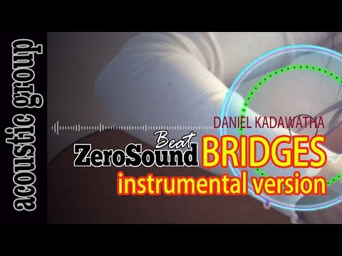 Bridges Instrumental Version - Daniel Kadawatha