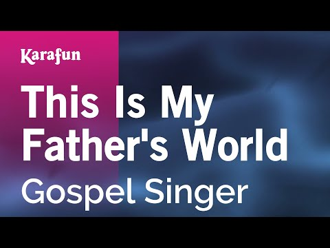 Karaoke This Is My Father's World - Gospel Singer *
