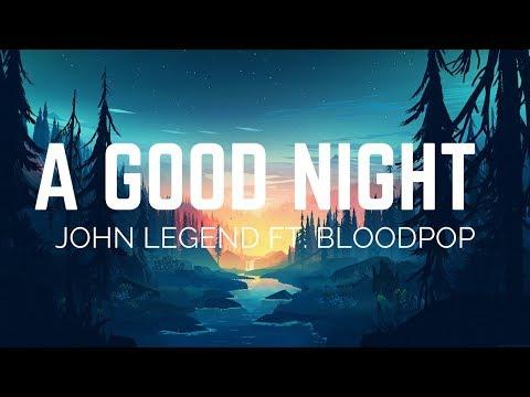 john-legend---a-good-night-ft.-bloodpop-(lyrics)