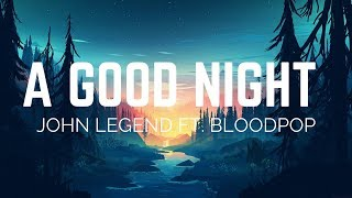 John Legend - A Good Night ft. Bloodpop (Lyrics)