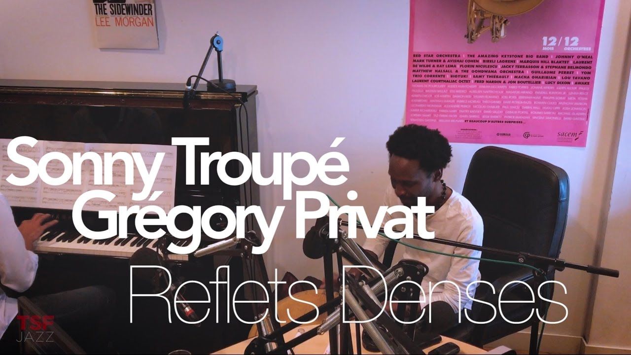 "Sonny Troupé ""Reflets Denses"" en Session live TSFJAZZ"