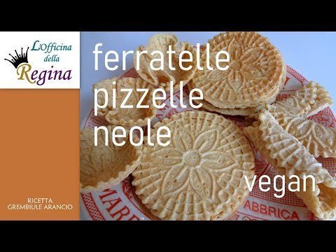 Ferratelle, pizzelle, neole (vegan)