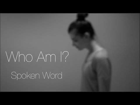 Who Am I? A Spoken Word Poem